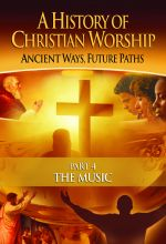 A History of Christian Worship: Part 4, The Music - .MP4 Digital Download