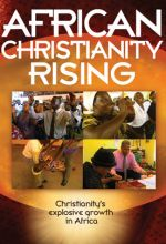 African Christianity Rising (for Home Video Use Only)  - .MP4 Digital Download