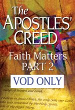 Apostles' Creed: Faith Matters - Part 2 - .MP4 Digital Download