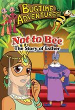 BuBugtime Adventures - Episode 6 - Not to Bee – The Esther Story - .MP4 Digital Download