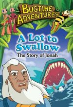 Bugtime Adventures - Episode 7 - A Lot to Swallow - The Jonah Story