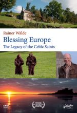 Blessing Europe: Legacy of the Celtic Saints