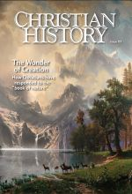 Christian History Magazine #119 - The Wonder of Creation