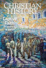 Christian History Magazine #123 - Captive Faith