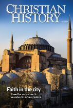 Christian History Magazine #124 - Faith in the City