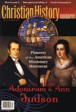 Christian History Magazine #90 - Adoniram and Ann Judson