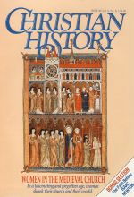 Christian History Magazine #30 - Women in the Medieval Church