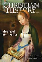Christian History Magazine #127 - Medieval Lay Mystics