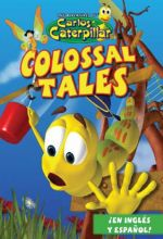 Carlos Caterpillar #1: Colossal Tales - .MP4 Digital Download