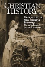 Christian History Magazine #104: New Industrial Economy