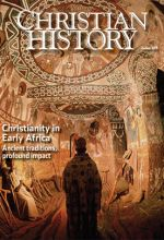 Christian History Magazine #105: Christianity in Early Africa