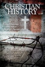 Christian History Magazine #109: Persecution