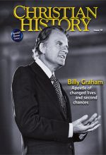 Christian History Magazine #111 - Billy Graham