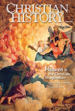 Christian History Magazine #112 - Heaven
