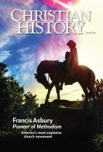 Christian History Magazine #114 - Francis Asbury and the Methodists