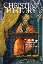 Christian History Magazine #116 - 25 Writings that Changed the Church and the World
