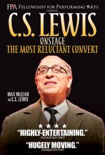 C.S. Lewis Onstage - The Most Reluctant Convert