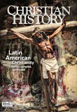Christian History Magazine #130 - Latin American Christianity
