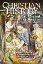 Christian History Magazine #101: Healthcare and Hospitals