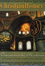 Christian History Magazine #74 - Christians & Muslims