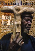 Christian History Magazine #79 - African Apostles