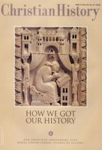 Christian History Magazine #72 - How We Got our History