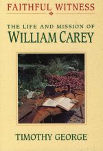 Faithful Witness: William Carey