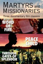 Gospel Films Archive: Martyrs and Missionaries