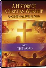 History of Christian Worship: Part 1, The Word - .MP4 Digital Download