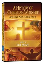 History of Christian Worship: Part 4, The Music - .MP4 Digital Download