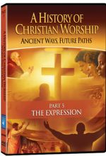 History of Christian Worship: Part 5, The Expression - .MP4 Digital Download