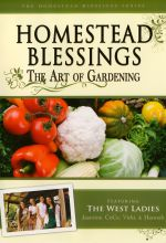 Homestead Blessings: The Art of Gardening