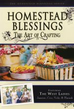 Homestead Blessings: The Art of Crafting