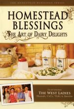 Homestead Blessings: The Art of Dairy Delights