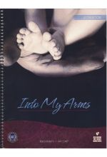 Into My Arms Counseling Series: Leaders Guide Workbook