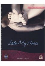 Into My Arms Counseling Series: Participants Guide