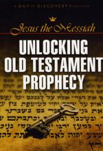 Jesus The Messiah: Unlocking Old Testament Prophecy