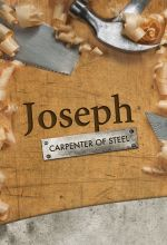 Joseph: Carpenter of Steel