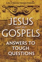 Jesus and the Gospels: Answers to Tough Questions