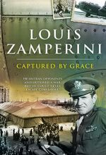 Louis Zamperini: Captured By Grace