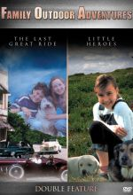 Little Heroes / Last Great Ride