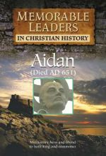 Memorable Leaders: Aidan