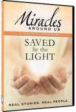 Miracles Around Us: Volume 2, Saved by the Light
