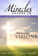 Miracles Around Us: Volume 3, Amazing Visions