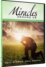 Miracles Around Us: Volume 6, Finding Faith