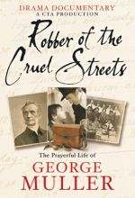 Robber of the Cruel Streets - The Story of George Muller - .MP4 Digital Download