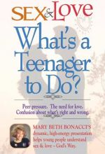 Sex And Love: What's A Teenager To Do?