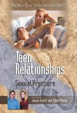 Teen Relationships And Sexual Pressure
