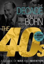 The Decade You Were Born: The 40's
