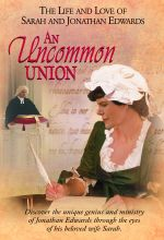 Uncommon Union: The Life And Love Of Sarah And Jonathan Edwards - .MP4 Digital Download